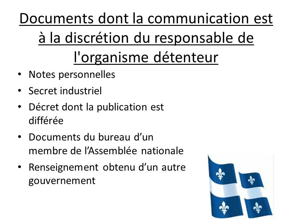 Documents dont la communication est à la discrétion du responsable de l'organisme détenteur Notes personnelles Secret industriel Décret dont la public