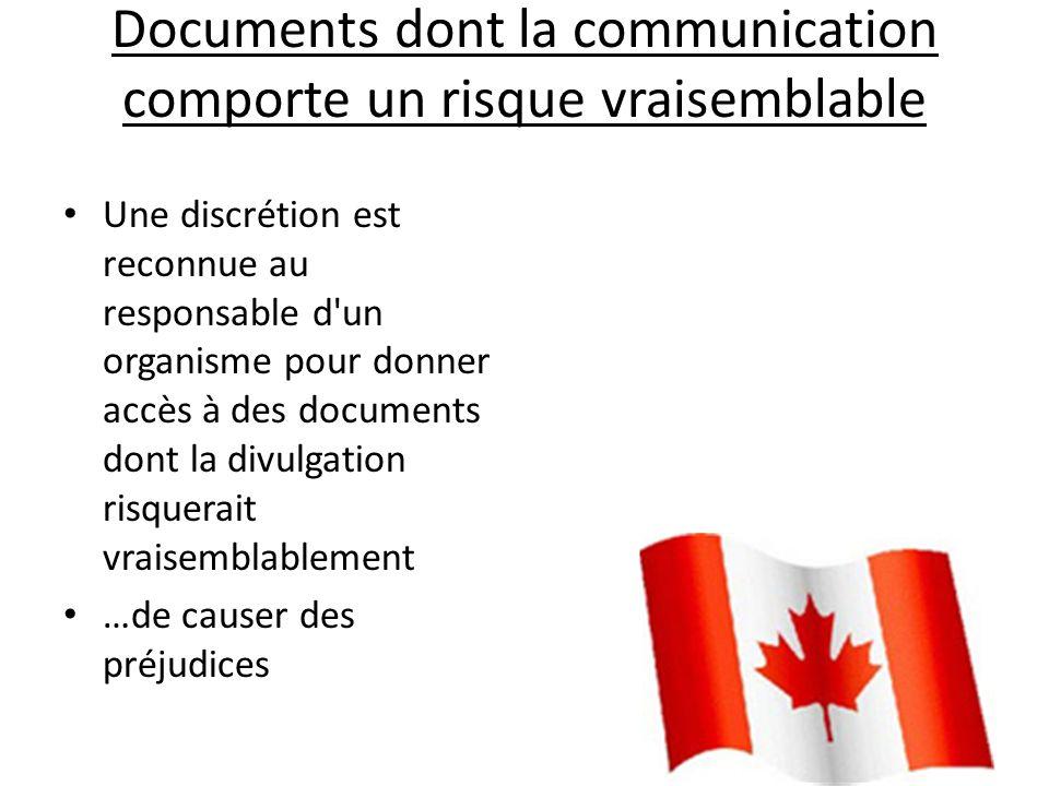 Documents dont la communication comporte un risque vraisemblable Une discrétion est reconnue au responsable d'un organisme pour donner accès à des doc