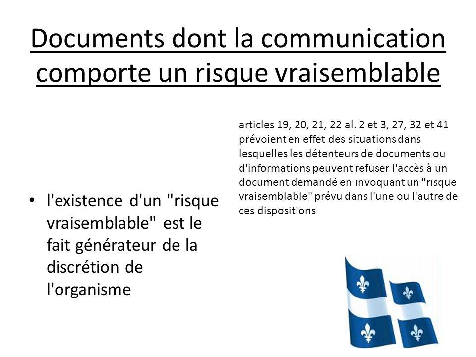 Documents dont la communication comporte un risque vraisemblable l'existence d'un