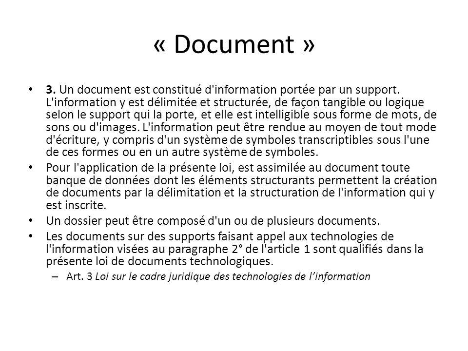 « Document » 3. Un document est constitué d'information portée par un support. L'information y est délimitée et structurée, de façon tangible ou logiq