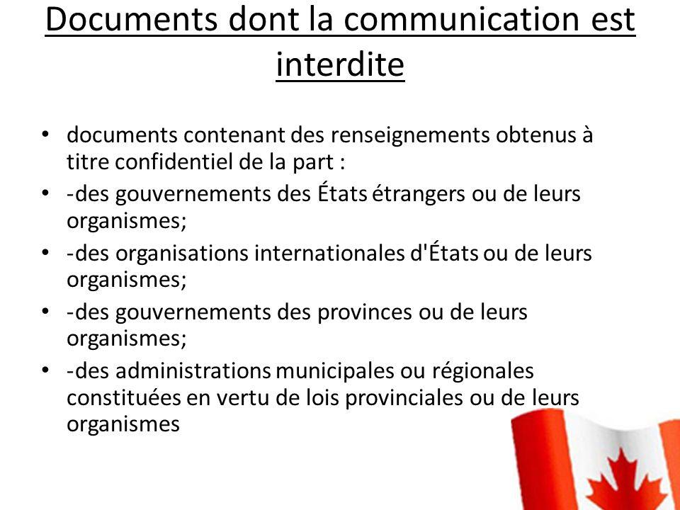 Documents dont la communication est interdite documents contenant des renseignements obtenus à titre confidentiel de la part : -des gouvernements des