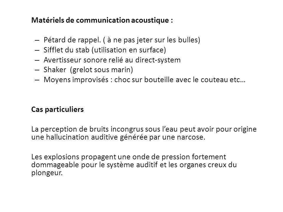 Matériels de communication acoustique : – Pétard de rappel.