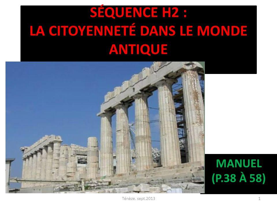 SÉQUENCE H2 : LA CITOYENNETÉ DANS LE MONDE ANTIQUE MANUEL (P.38 À 58) Ténèze. sept.20131