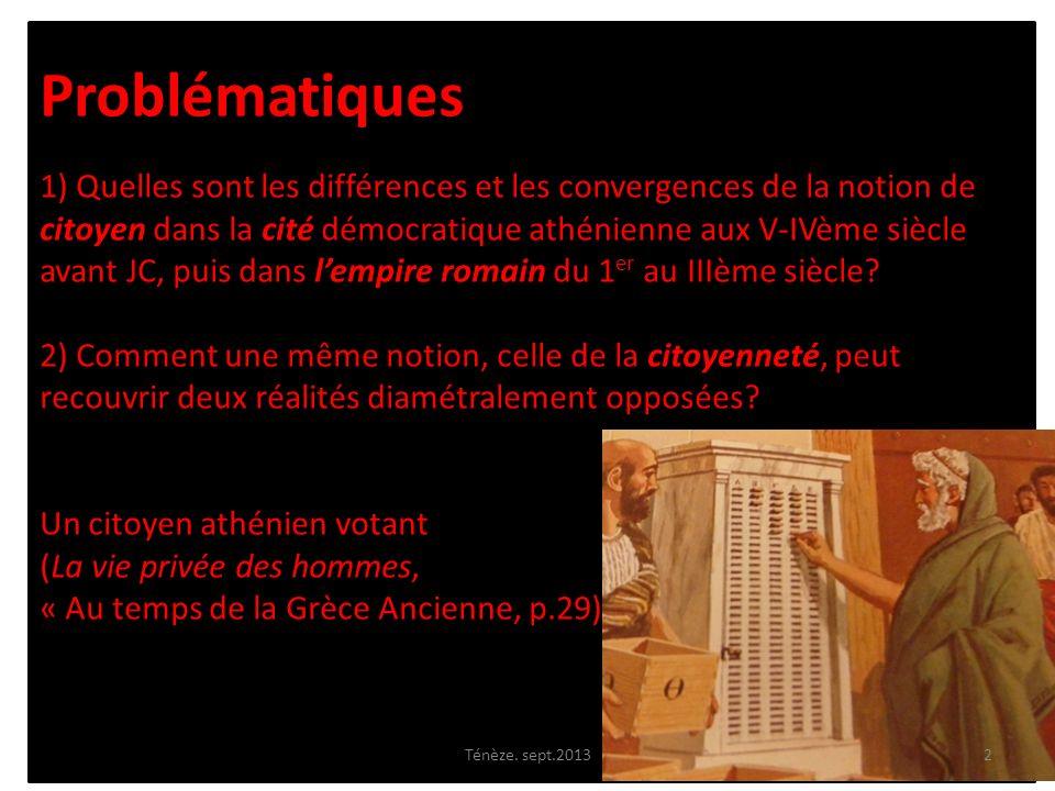 Problématiques 1) Quelles sont les différences et les convergences de la notion de citoyen dans la cité démocratique athénienne aux V-IVème siècle ava