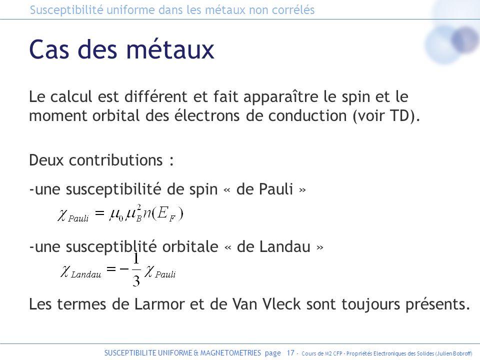 SUSCEPTIBILITE UNIFORME & MAGNETOMETRIES page 17 - Cours de M2 CFP - Propriétés Electroniques des Solides (Julien Bobroff) Cas des métaux Le calcul es