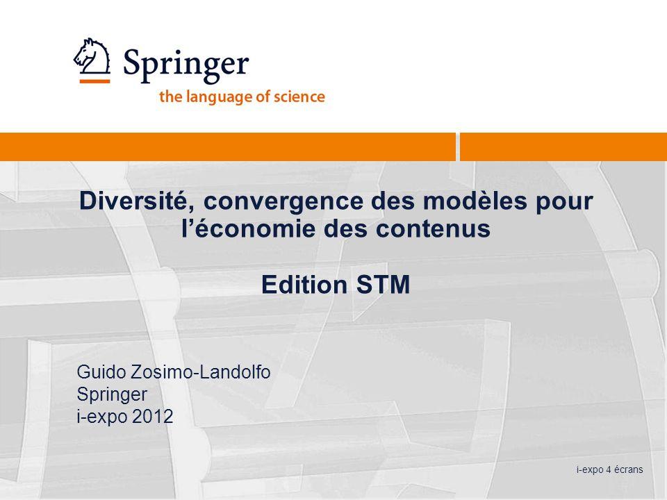Diversité, convergence des modèles pour léconomie des contenus Edition STM Guido Zosimo-Landolfo Springer i-expo 2012 i-expo 4 écrans