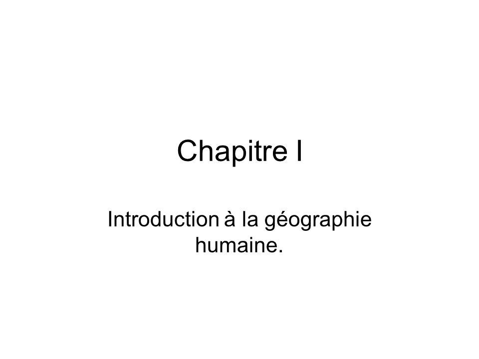 Chapitre I Introduction à la géographie humaine.