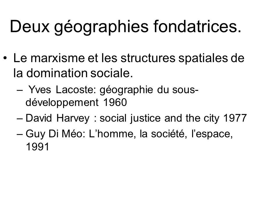 Deux géographies fondatrices. Le marxisme et les structures spatiales de la domination sociale. – Yves Lacoste: géographie du sous- développement 1960