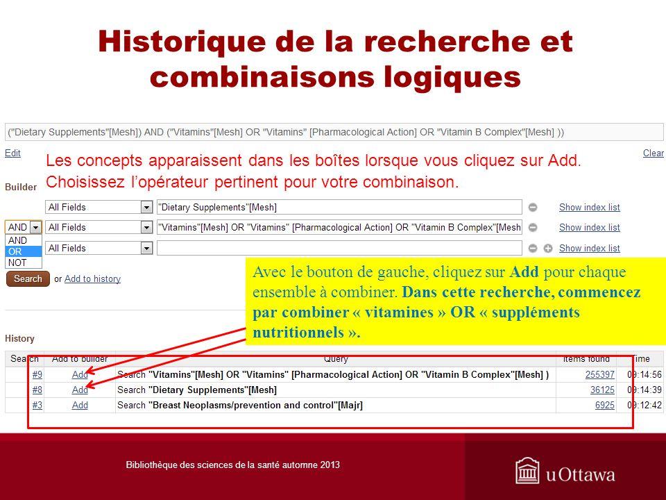 Historique de la recherche et combinaisons logiques Les concepts apparaissent dans les boîtes lorsque vous cliquez sur Add.