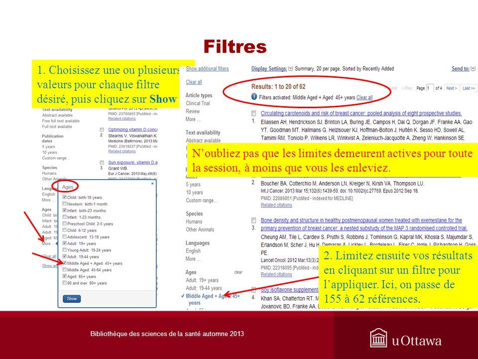 Filtres 1. Choisissez une ou plusieurs valeurs pour chaque filtre désiré, puis cliquez sur Show Bibliothèque des sciences de la santé automne 2013 2.