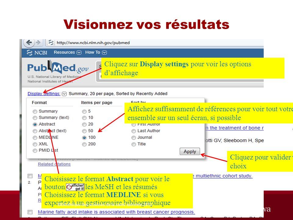 Visionnez vos résultats Choisissez le format Abstract pour voir le bouton, les MeSH et les résumés Choisissez le format MEDLINE si vous exportez à un