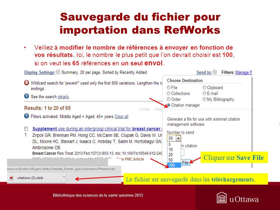 Sauvegarde du fichier pour importation dans RefWorks Veillez à modifier le nombre de références à envoyer en fonction de vos résultats. Ici, le nombre
