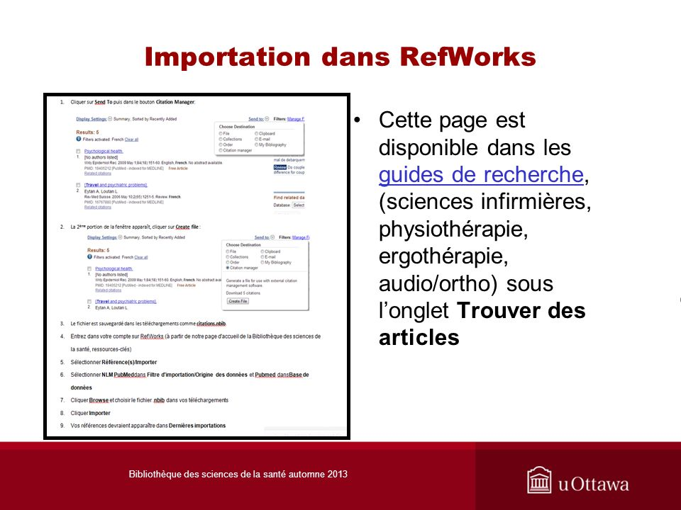 Importation dans RefWorks Cette page est disponible dans les guides de recherche, (sciences infirmières, physiothérapie, ergothérapie, audio/ortho) so