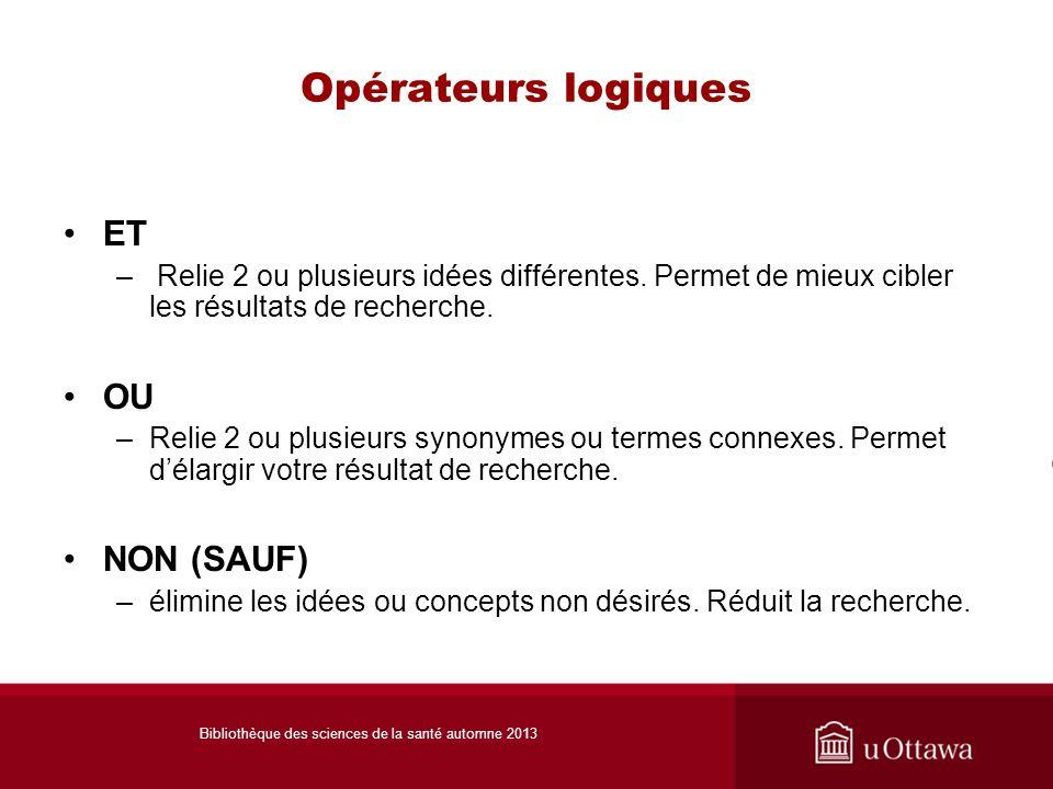 Opérateurs logiques ET – Relie 2 ou plusieurs idées différentes.
