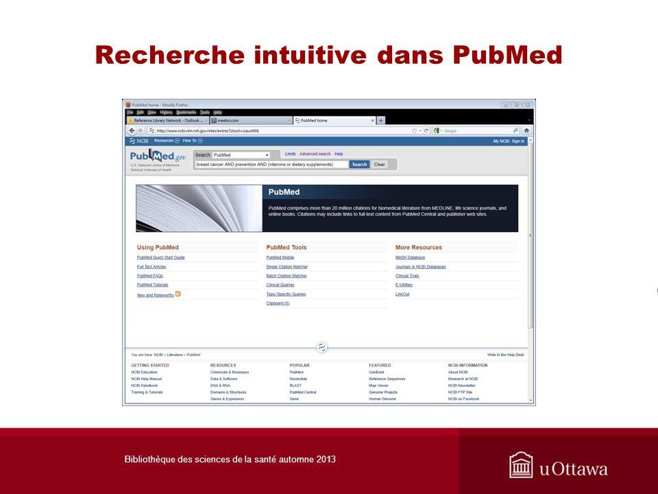 Recherche intuitive dans PubMed Bibliothèque des sciences de la santé automne 2013