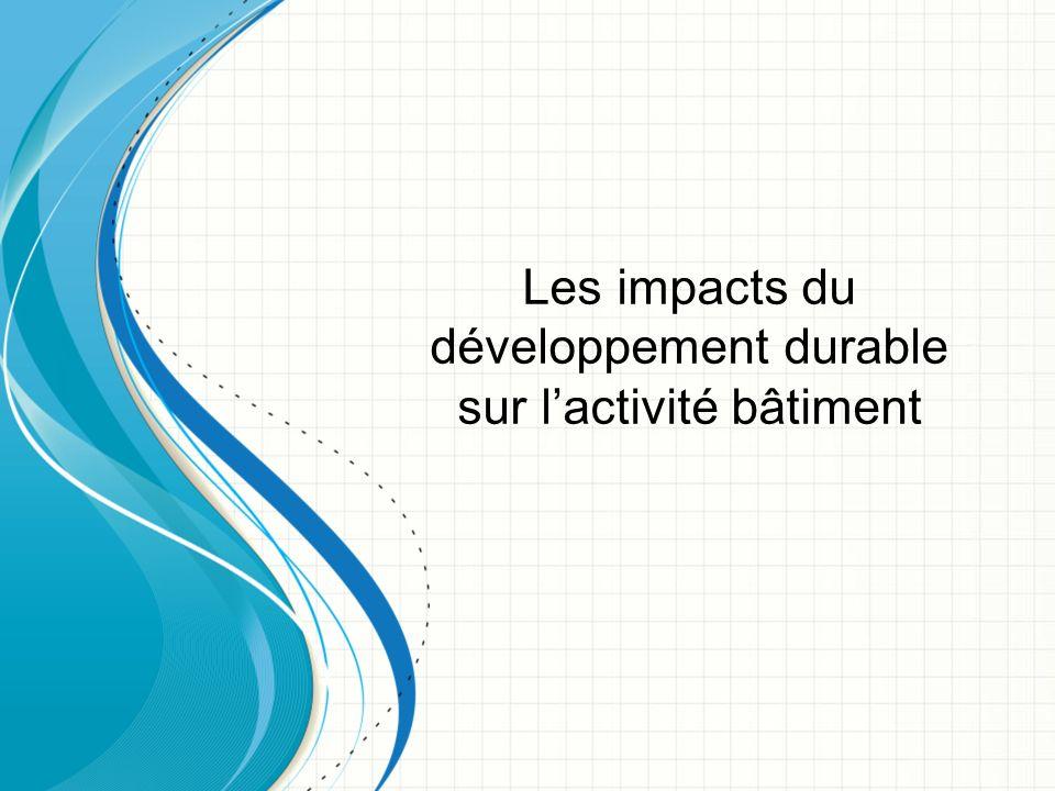 Les impacts du développement durable sur lactivité bâtiment