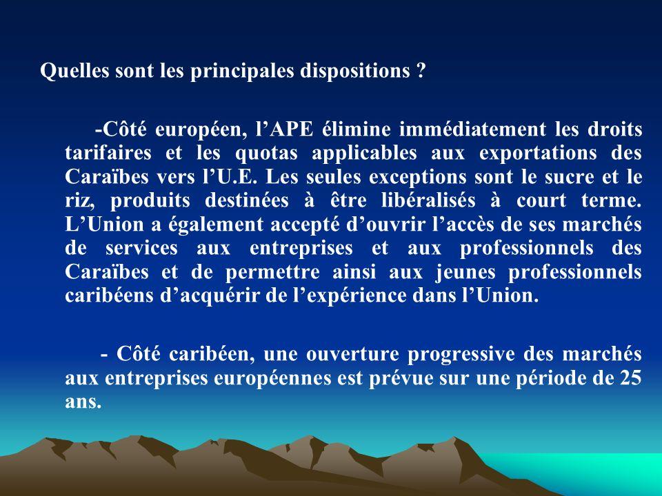 Quelles sont les principales dispositions ? -Côté européen, lAPE élimine immédiatement les droits tarifaires et les quotas applicables aux exportation