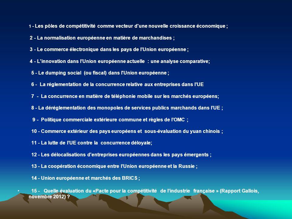 1 - Les pôles de compétitivité comme vecteur d'une nouvelle croissance économique ; 2 - La normalisation européenne en matière de marchandises ; 3 - L