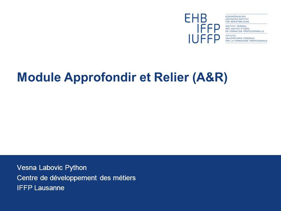 Module Approfondir et Relier (A&R) Vesna Labovic Python Centre de développement des métiers IFFP Lausanne