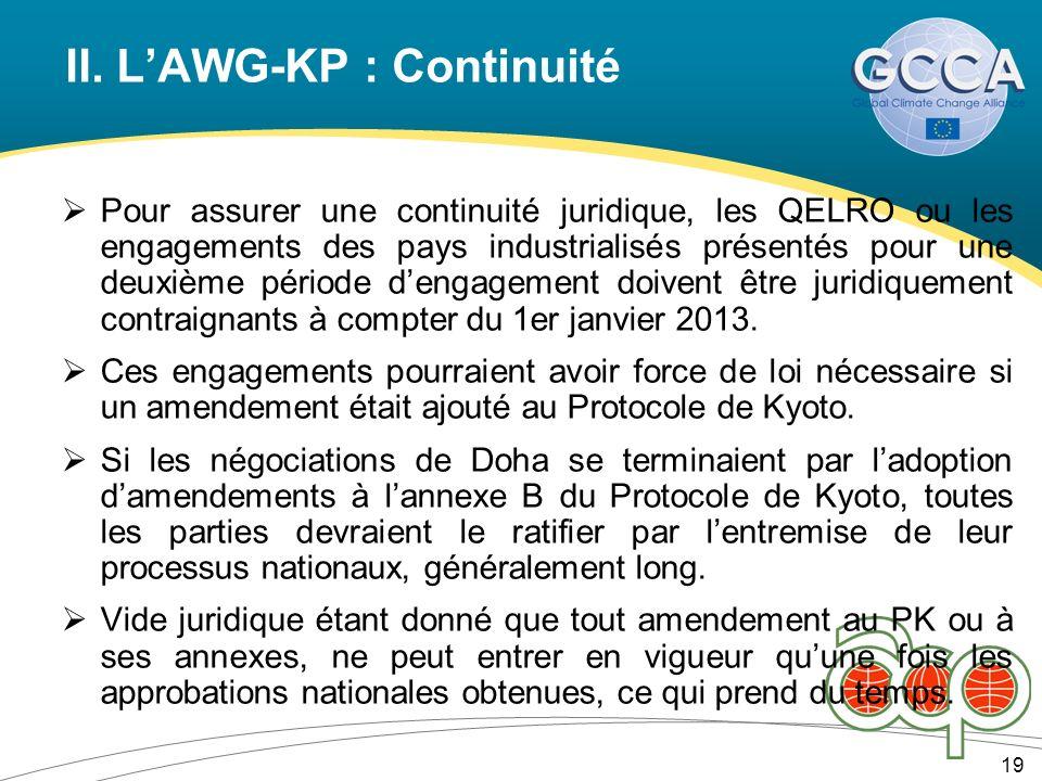 II. LAWG-KP : Continuité 19 Pour assurer une continuité juridique, les QELRO ou les engagements des pays industrialisés présentés pour une deuxième pé