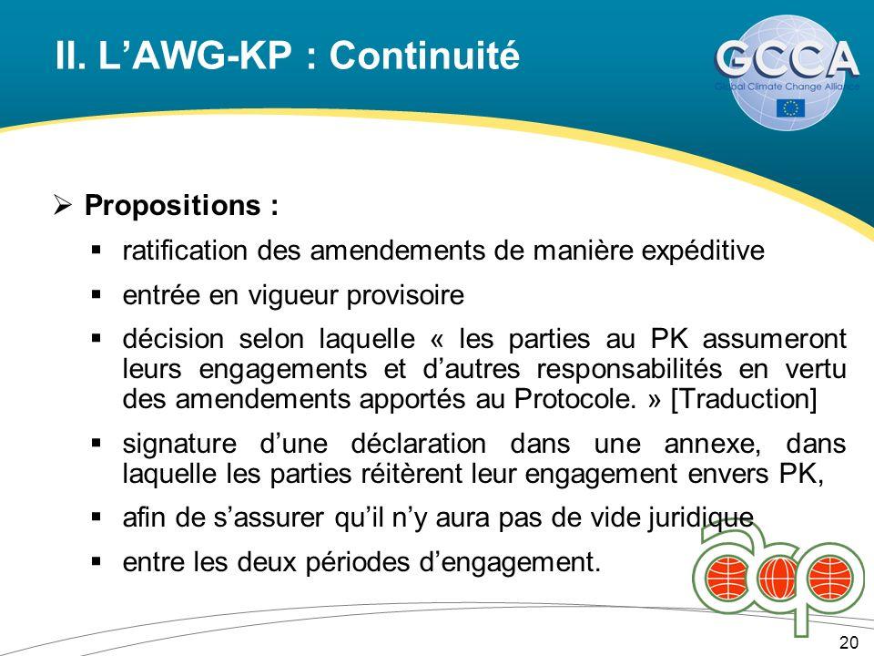 II. LAWG-KP : Continuité 20 Propositions : ratification des amendements de manière expéditive entrée en vigueur provisoire décision selon laquelle « l