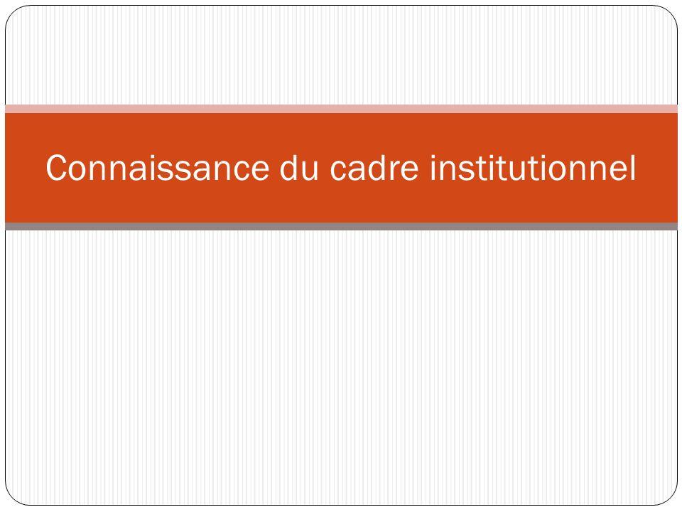 Connaissance du cadre institutionnel