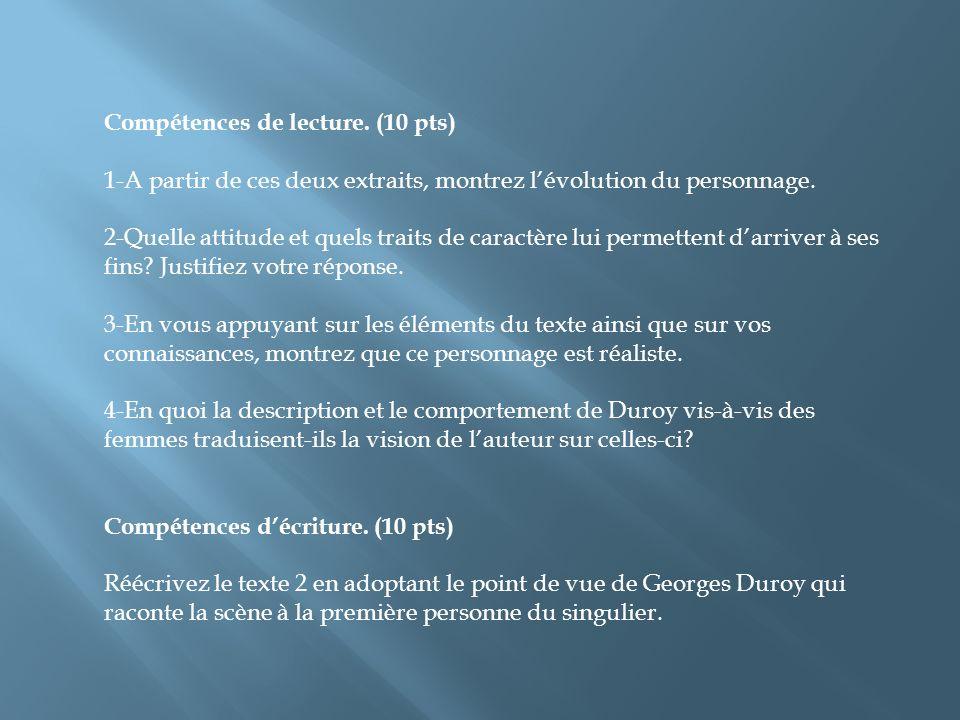 Compétences de lecture. (10 pts) 1-A partir de ces deux extraits, montrez lévolution du personnage. 2-Quelle attitude et quels traits de caractère lui