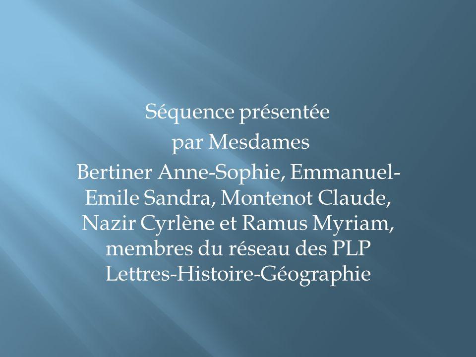 Séquence présentée par Mesdames Bertiner Anne-Sophie, Emmanuel- Emile Sandra, Montenot Claude, Nazir Cyrlène et Ramus Myriam, membres du réseau des PL