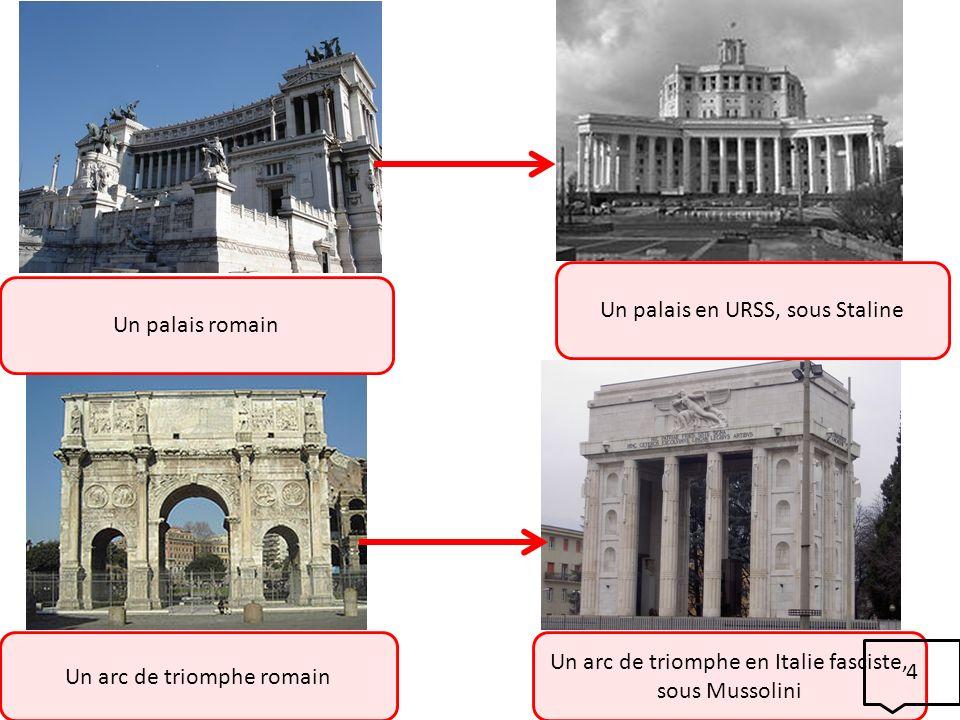 Un palais romain Un arc de triomphe romain Un arc de triomphe en Italie fasciste, sous Mussolini Un palais en URSS, sous Staline 4