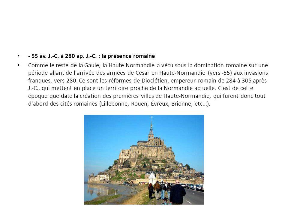 - 55 av. J.-C. à 280 ap. J.-C. : la présence romaine Comme le reste de la Gaule, la Haute-Normandie a vécu sous la domination romaine sur une période