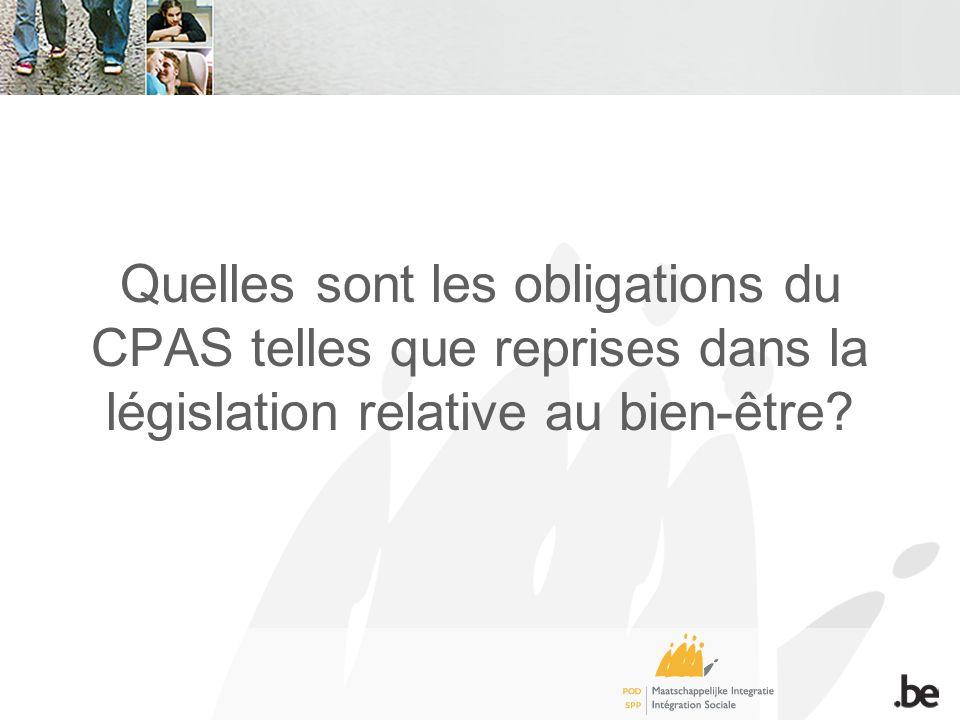 Quelles sont les obligations du CPAS telles que reprises dans la législation relative au bien-être