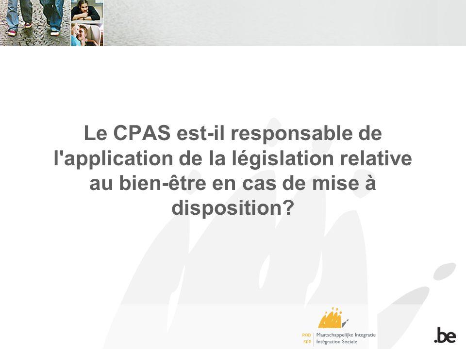 Le CPAS est-il responsable de l application de la législation relative au bien-être en cas de mise à disposition