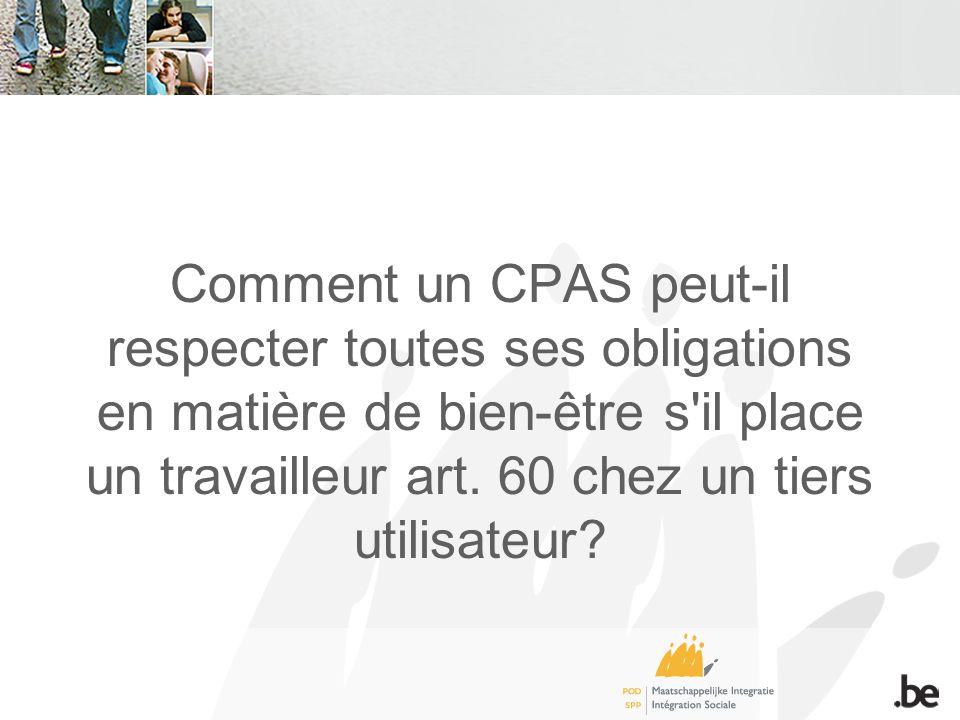 Comment un CPAS peut-il respecter toutes ses obligations en matière de bien-être s il place un travailleur art.