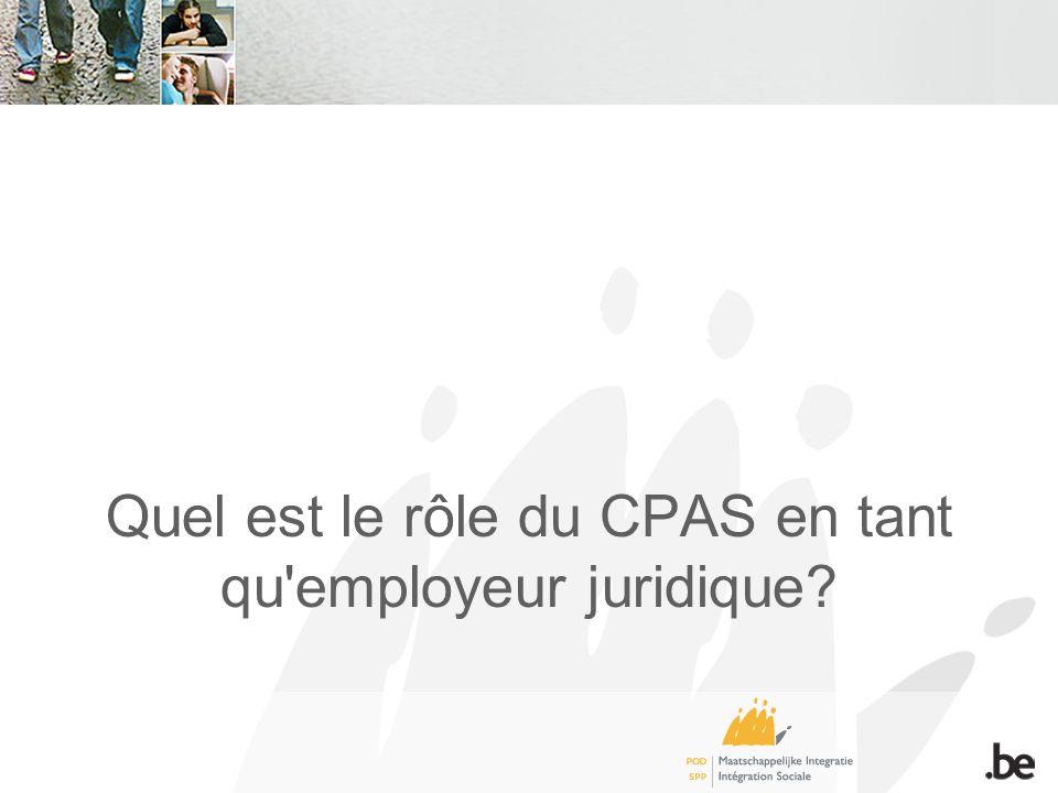 Quel est le rôle du CPAS en tant qu employeur juridique