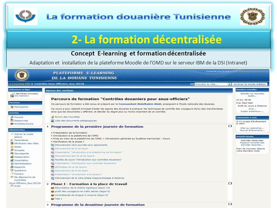 Concept E-learning et formation décentralisée Adaptation et installation de la plateforme Moodle de lOMD sur le serveur IBM de la DSI (Intranet) 2- La
