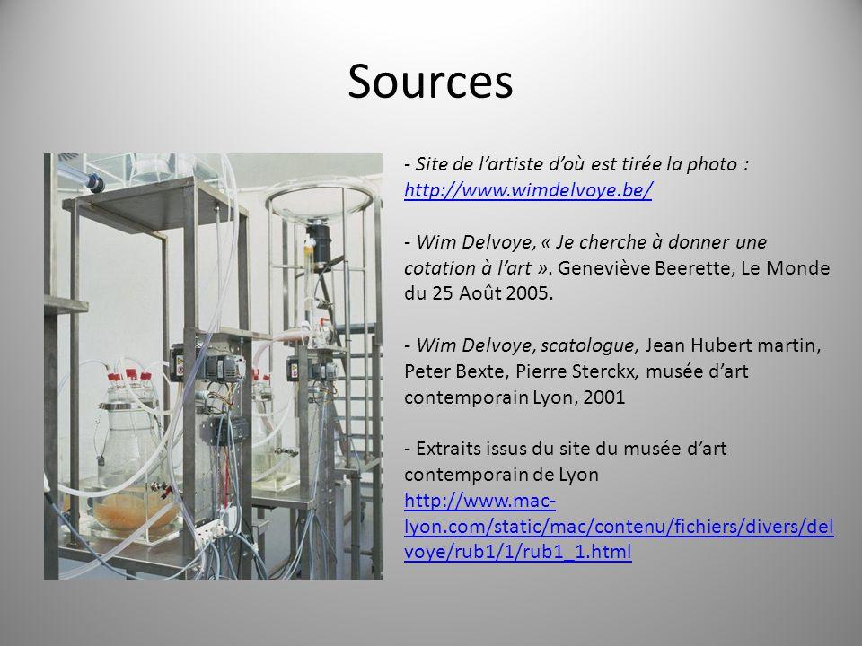 Sources - Site de lartiste doù est tirée la photo : http://www.wimdelvoye.be/ http://www.wimdelvoye.be/ - Wim Delvoye, « Je cherche à donner une cotation à lart ».