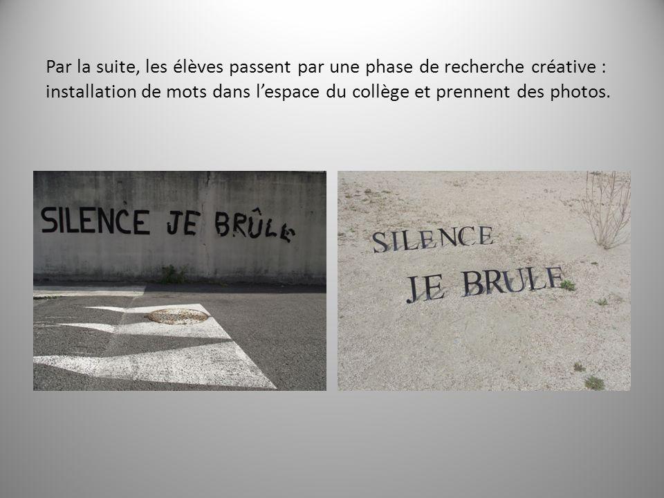 Par la suite, les élèves passent par une phase de recherche créative : installation de mots dans lespace du collège et prennent des photos.