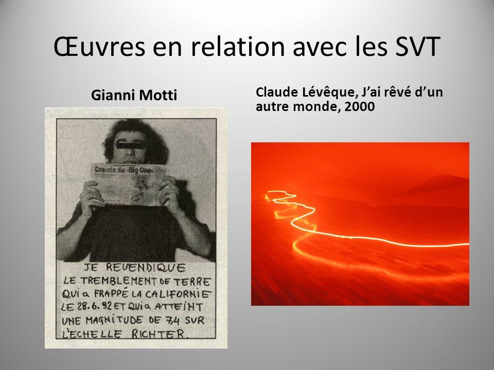Œuvres en relation avec les SVT Gianni Motti Claude Lévêque, Jai rêvé dun autre monde, 2000