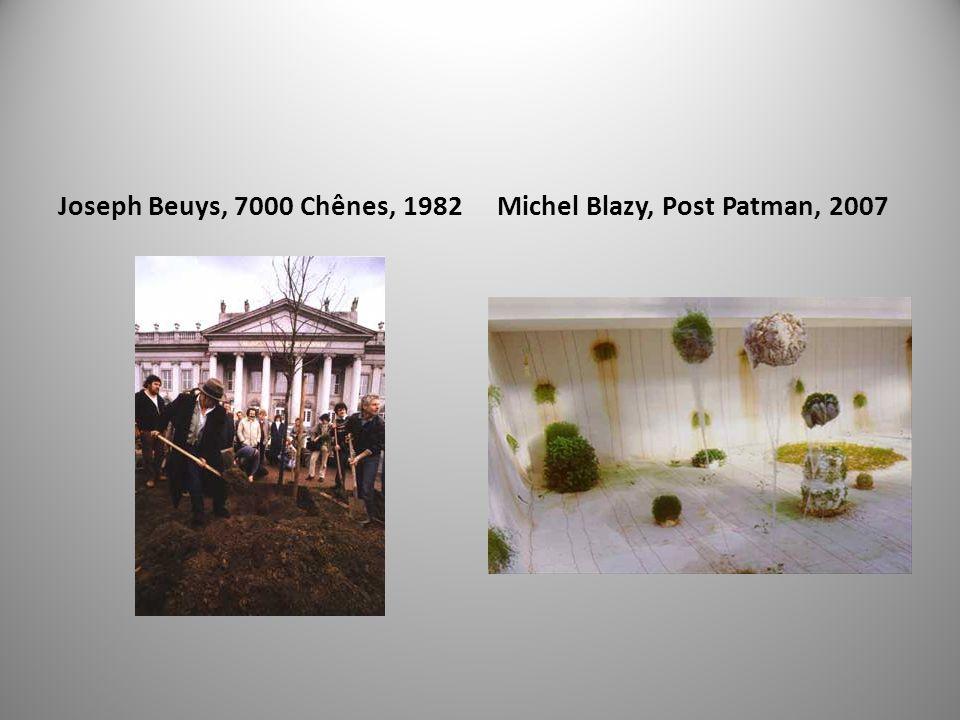 Joseph Beuys, 7000 Chênes, 1982Michel Blazy, Post Patman, 2007
