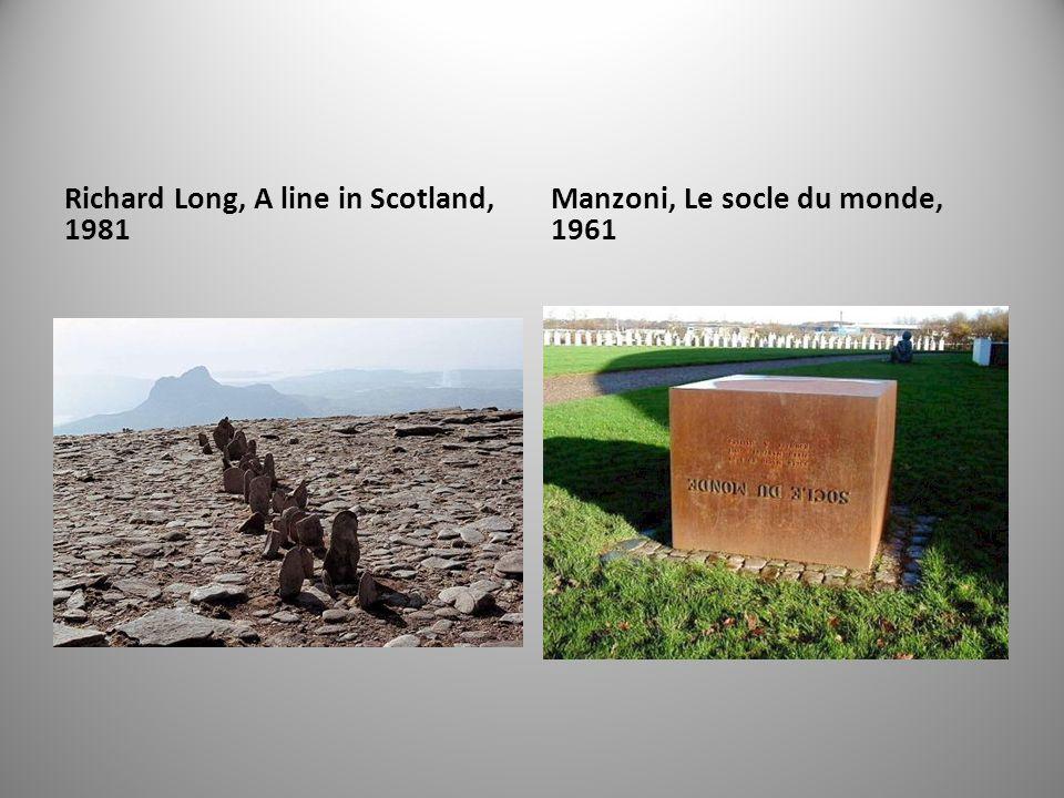 Richard Long, A line in Scotland, 1981 Manzoni, Le socle du monde, 1961