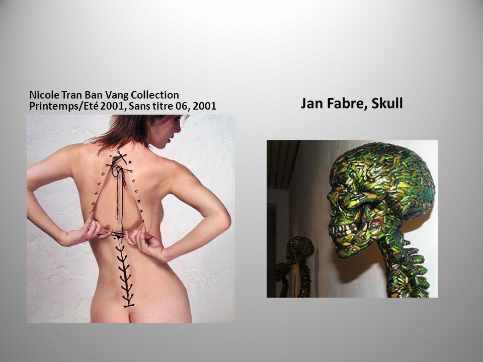 Nicole Tran Ban Vang Collection Printemps/Eté 2001, Sans titre 06, 2001 Jan Fabre, Skull