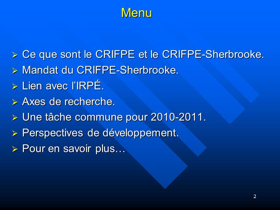 Menu Ce que sont le CRIFPE et le CRIFPE-Sherbrooke.