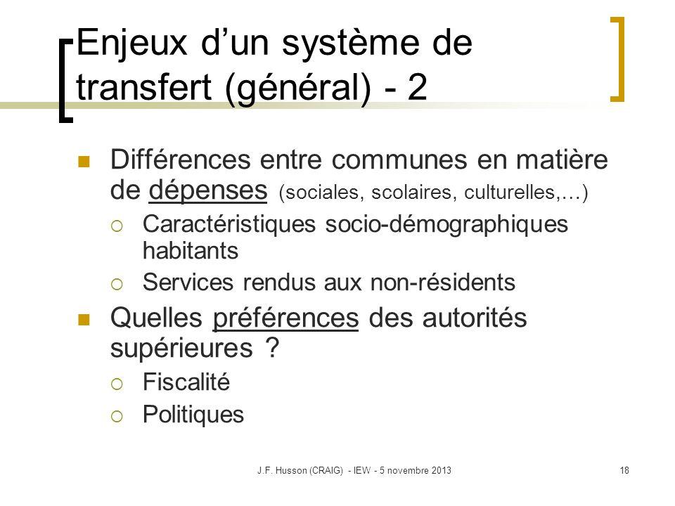 Enjeux dun système de transfert (général) - 2 Différences entre communes en matière de dépenses (sociales, scolaires, culturelles,…) Caractéristiques