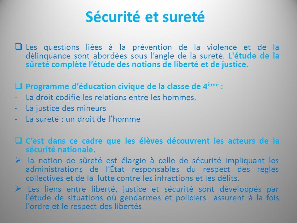 Sécurité et sureté Les questions liées à la prévention de la violence et de la délinquance sont abordées sous langle de la sureté. L'étude de la sûret