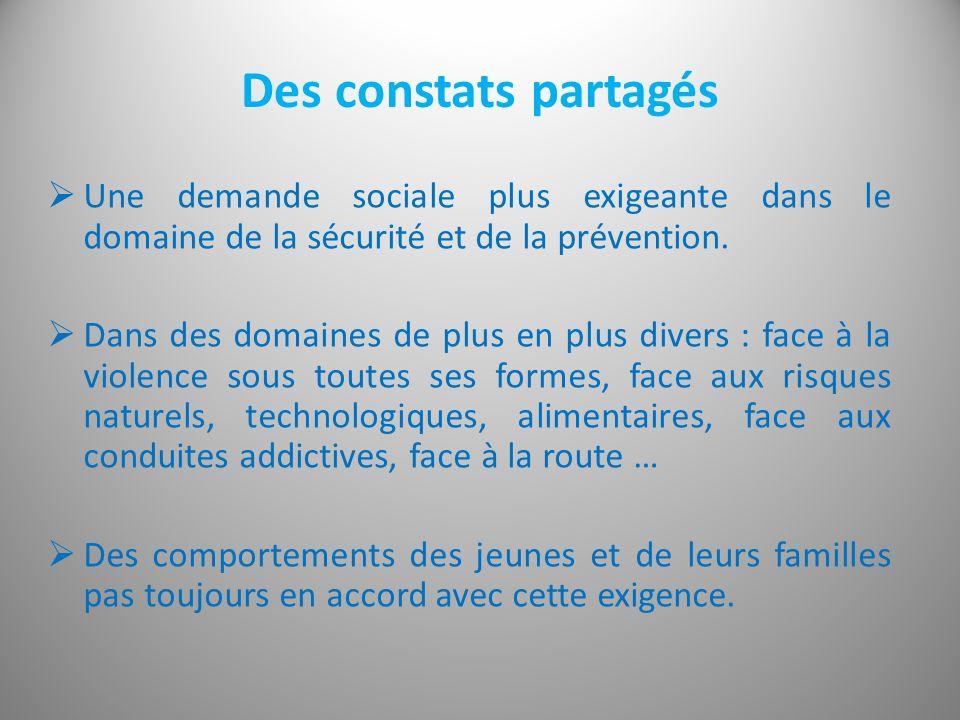 Des constats partagés Une demande sociale plus exigeante dans le domaine de la sécurité et de la prévention.