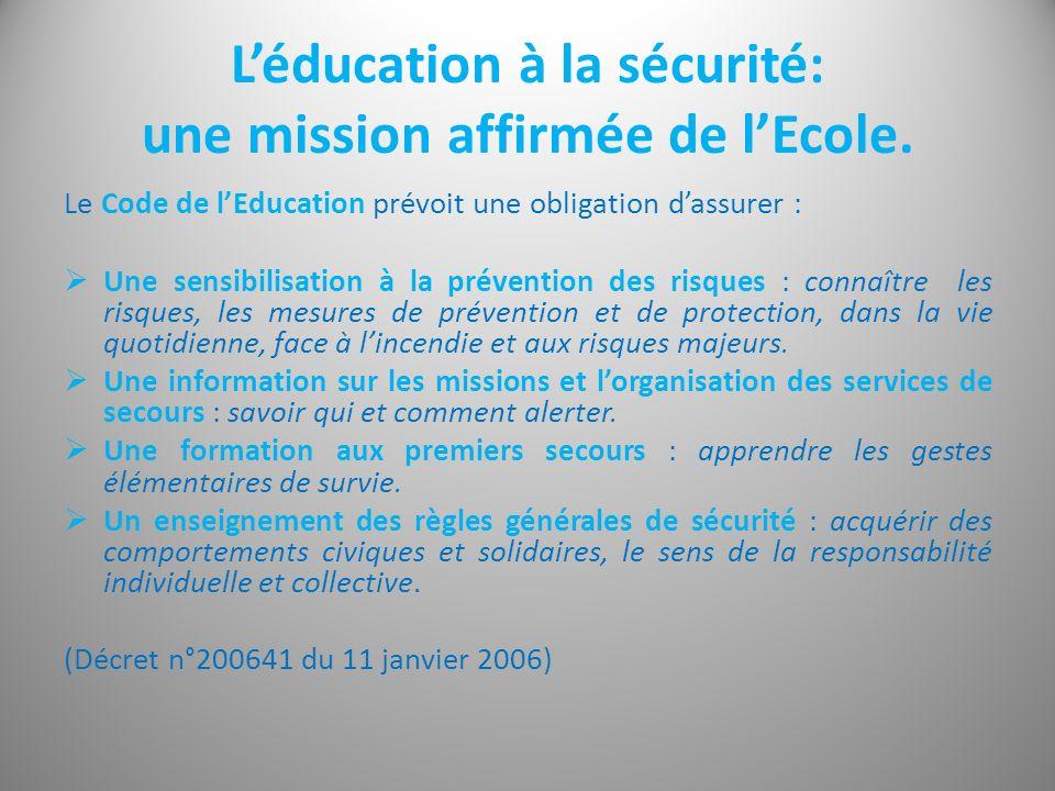 Léducation à la sécurité: une mission affirmée de lEcole. Le Code de lEducation prévoit une obligation dassurer : Une sensibilisation à la prévention