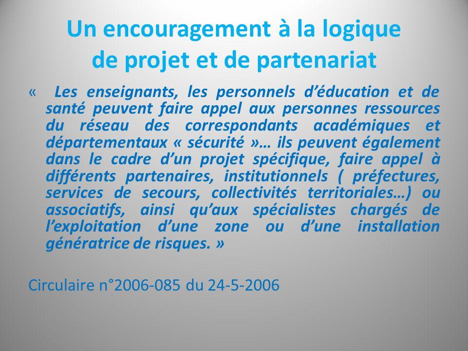 Un encouragement à la logique de projet et de partenariat « Les enseignants, les personnels déducation et de santé peuvent faire appel aux personnes r
