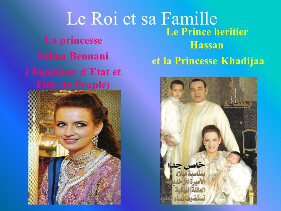 Le Roi et sa Famille La princesse Salma Bennani ( Ingenieur d´Etat et Fille du Peuple) Le Prince heritier Hassan et la Princesse Khadijaa