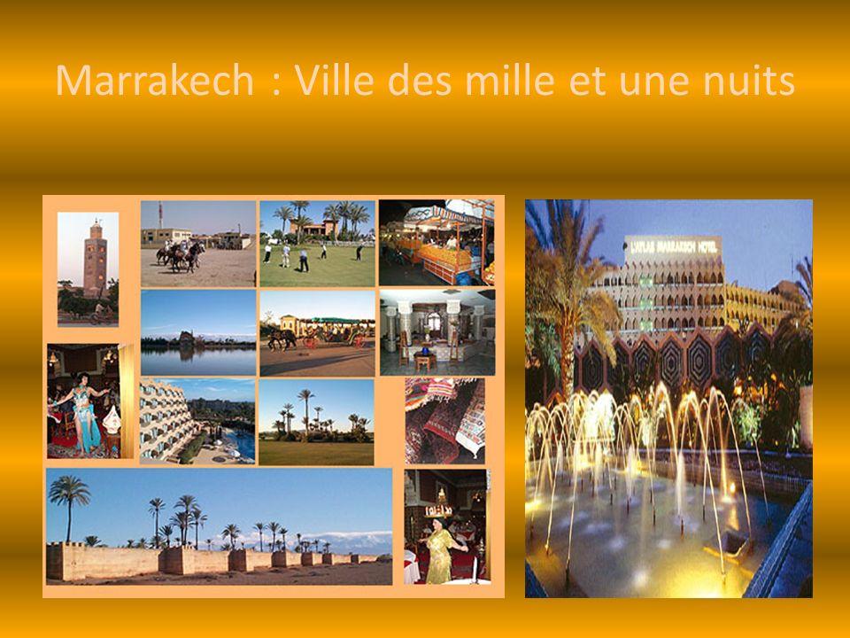 Marrakech : Ville des mille et une nuits