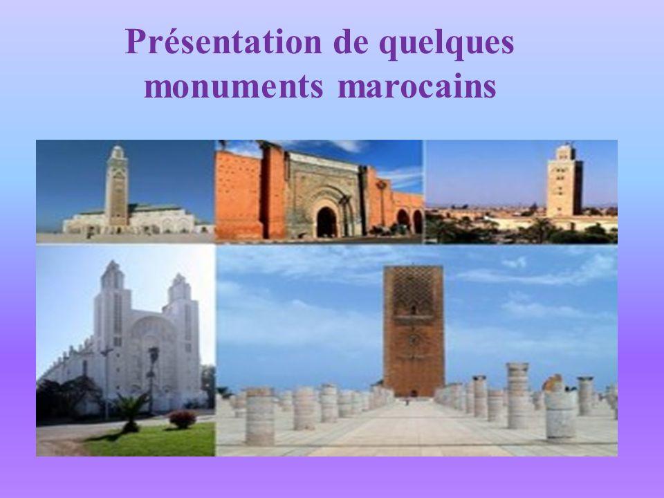 Présentation de quelques monuments marocains